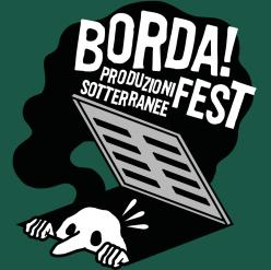 BORDA!Fest – Produzioni Sotterranee
